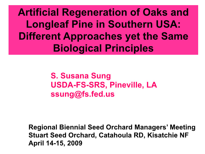 Artificial Regeneration of Oaks and Longleaf Pine in Southern USA