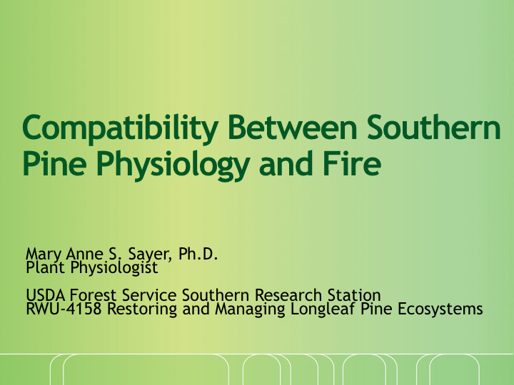 Compatibility Between Southern Pine Physiology and Fire