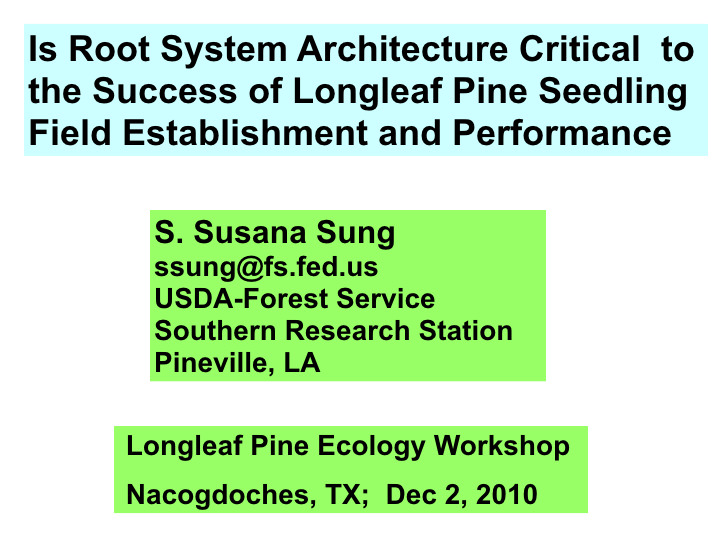 Is Root System Architecture Critical to the Success of Longleaf Pine Seedling Field Establishment and Performance?