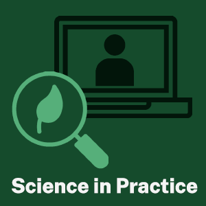 Science in Practice: magnifying glass focused on a leaf, in front of a computer screen showing a webinar